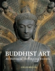 Buddhist Art: an Historical and Cultural Journey - Book