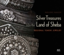 Silver Treasures from the Land of Sheba : Regional Styles of Yemeni Jewelry - Book