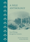 A Nile Anthology : Travel Writing Through the Centuries - Book