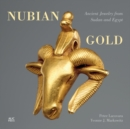 Nubian Gold : Ancient Jewelry from Sudan and Egypt - Book