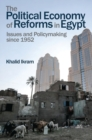 The Political Economy of Reforms in Egypt : Issues and Policymaking since 1952 - Book