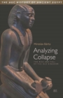 Analyzing Collapse : The Rise and Fall of the Old Kingdom - Book