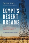 Egypt's Desert Dreams : Development or Disaster? (New Edition) - Book