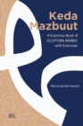 Keda Mazbuut : A Grammar Book of Egyptian Colloquial Arabic with Exercises - Book