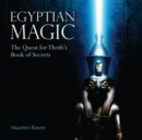 Egyptian Magic : The Quest for Thoth's Book of Secrets - Book