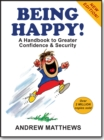 Being Happy! : A Handbook to Greater Confidence and Security - Book
