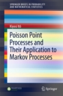 Poisson Point Processes and Their Application to Markov Processes - eBook