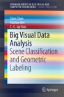 Big Visual Data Analysis : Scene Classification and Geometric Labeling - eBook