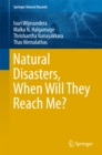 Natural Disasters, When Will They Reach Me? - eBook