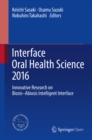 Interface Oral Health Science 2016 : Innovative Research on Biosis-Abiosis Intelligent Interface - eBook