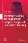 Knowledge Building and Regulation in Computer-Supported Collaborative Learning - eBook