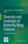 Diversity and Evolution of Butterfly Wing Patterns : An Integrative Approach - eBook