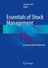 Essentials of Shock Management : A Scenario-Based Approach - Book