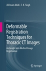 Deformable Registration Techniques for Thoracic CT Images : An Insight into Medical Image Registration - Book