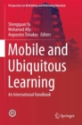 Mobile and Ubiquitous Learning : An International Handbook - eBook