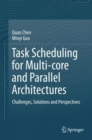 Task Scheduling for Multi-core and Parallel Architectures : Challenges, Solutions and Perspectives - eBook