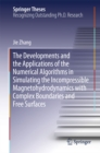 The Developments and the Applications of the Numerical Algorithms in Simulating the Incompressible Magnetohydrodynamics with Complex Boundaries and Free Surfaces - eBook
