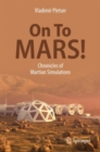 On To Mars! : Chronicles of Martian Simulations - Book