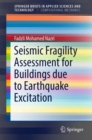 Seismic Fragility Assessment for Buildings due to Earthquake Excitation - eBook