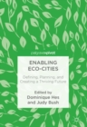 Enabling Eco-Cities : Defining, Planning, and Creating a Thriving Future - Book