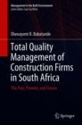 Total Quality Management of Construction Firms in South Africa : The Past, Present, and Future - Book