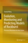 Evolution, Monitoring and Predicting Models of Rockburst : Precursor Information for Rock Failure - eBook
