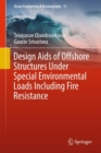 Design Aids of Offshore Structures Under Special Environmental Loads including Fire Resistance - eBook