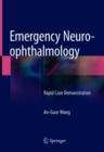 Emergency Neuro-ophthalmology : Rapid Case Demonstration - Book