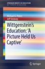 Wittgenstein's Education: 'A Picture Held Us Captive' - eBook