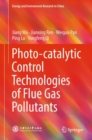 Photo-catalytic Control Technologies of Flue Gas Pollutants - eBook