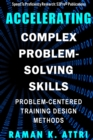 Accelerating Complex Problem-Solving Skills : Problem-Centered Training Design Methods - eBook
