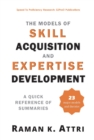 The Models of Skill Acquisition and Expertise Development : A Quick Reference of Summaries - eBook