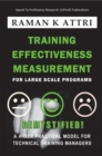 Training Effectiveness Measurement for Large Scale Programs - Demystified! : A  4-tier Practical Model for Technical Training Managers - eBook