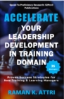 Accelerate Your Leadership Development in Training Domain : Proven Success Strategies for New Training & Learning Managers - eBook
