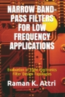 Narrow Band-Pass Filters for Low Frequency Applications : Evaluation of Eight Electronics Filter Design Topologies - eBook