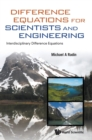 Difference Equations For Scientists And Engineering: Interdisciplinary Difference Equations - Book