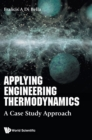Applying Engineering Thermodynamics: A Case Study Approach - Book