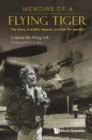 Memoirs Of A Flying Tiger: The Story Of A Wwii Veteran And Sia Pioneer Pilot - eBook