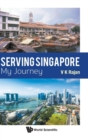 Serving Singapore: My Journey - Book