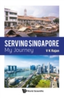 Serving Singapore: My Journey - eBook