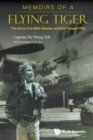 Memoirs Of A Flying Tiger: The Story Of A Wwii Veteran And Sia Pioneer Pilot - Book
