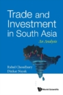 Trade And Investment In South Asia: An Analysis - eBook