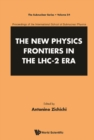 NEW PHYSICS FRONTIERS IN THE LHC - 2 ERA, THE - PROCEEDINGS OF THE 54TH COURSE OF THE INTERNATIONAL SCHOOL OF SUBNUCLEAR PHYSICS - eBook