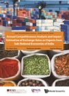 Annual Competitiveness Analysis And Impact Estimation Of Exchange Rates On Exports From Sub-national Economies Of India - eBook