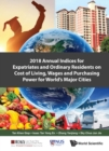2018 Annual Indices For Expatriates And Ordinary Residents On Cost Of Living, Wages And Purchasing Power For World's Major Cities - eBook