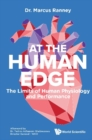 At The Human Edge: The Limits Of Human Physiology And Performance - eBook