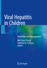 Viral Hepatitis in Children : Prevention and Management - eBook