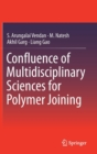 Confluence of Multidisciplinary Sciences for Polymer Joining - Book