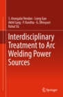 Interdisciplinary Treatment to Arc Welding Power Sources - eBook