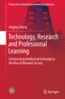 Technology, Research and Professional Learning : Constructing Intellectual Exchange in the Rise of Network Society - eBook